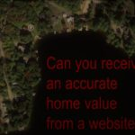 Can you receive an accurate home value from a website?
